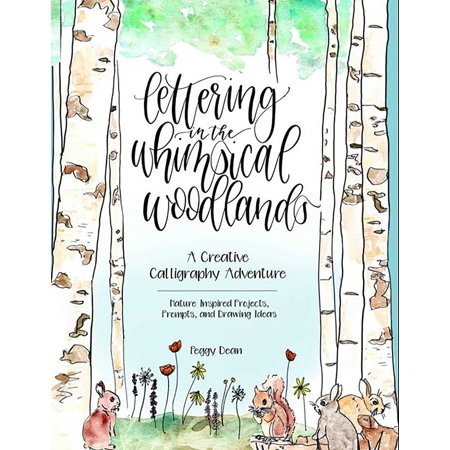 Lettering in the Whimsical Woodlands : A Creative Calligraphy Adventure--Nature-Inspired Projects, Prompts and Drawing Ideas