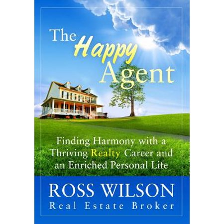 The Happy Agent  Finding Harmony With A Thriving Realty Career And An Enriched Personal Life