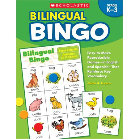 Bilingual Bingo, Grades K-3 : Easy-To-Make Reproducible Games--In English and Spanish--That Reinforce Key Vocabulary for Emergent Readers and English Language Learners
