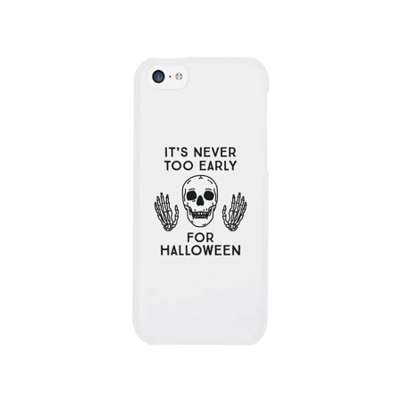 It's Never Too Early For Halloween White Phone Case](Halloween Phone)