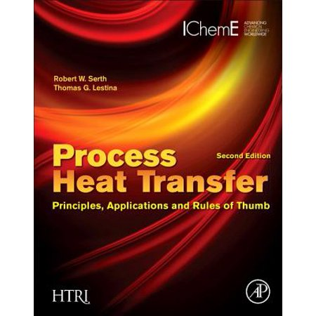 Process Heat Transfer : Principles, Applications and Rules of