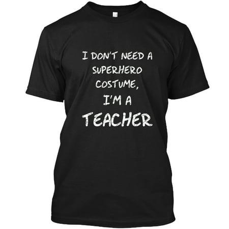 I'm A Superhero Teacher Halloween Hanes Tagless Tee T-Shirt (Halloween Teachers Meme)