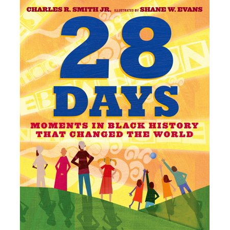28 Days : Moments in Black History that Changed the