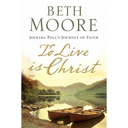 (To Live Is Christ : Joining Paul's Journey of Faith)