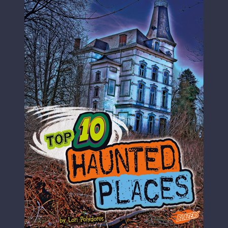 Top 10 Haunted Places - Audiobook