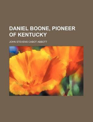 Daniel Boone, Pioneer of Kentucky by