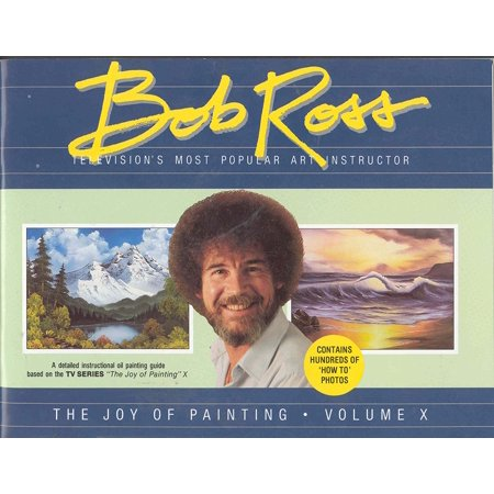 Bob Ross The Joy Of Painting Book 10  Paintings Include  Towering Peaks  Cabin At Sunset  Twin Falls  Secluded Bridge  By Bob Ross Publications