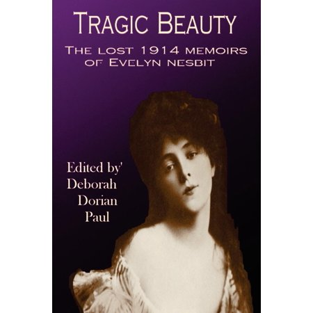 Evelyn Rocks - Tragic Beauty : The Lost 1914 Memoirs of Evelyn Nesbit