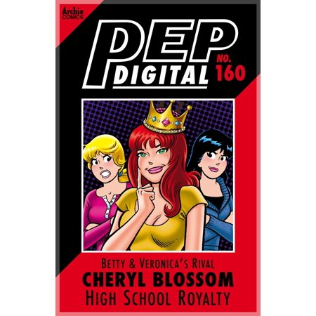 Pep Digital Vol. 160: Betty & Veronica's Rival Cheryl Blossom: High School Royalty - eBook - High School Pep Rally Themes