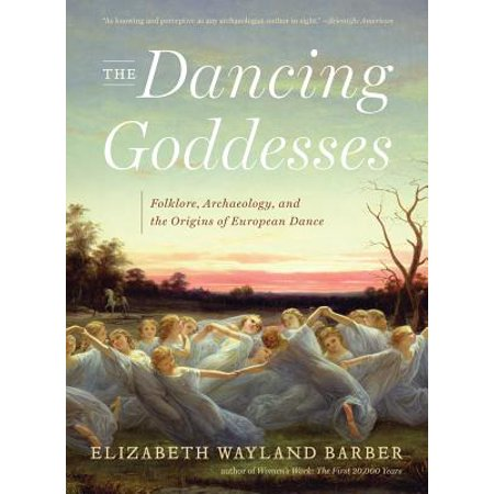 The Dancing Goddesses: Folklore, Archaeology, and the Origins of European Dance - eBook - The Origin Of Halloween In Europe