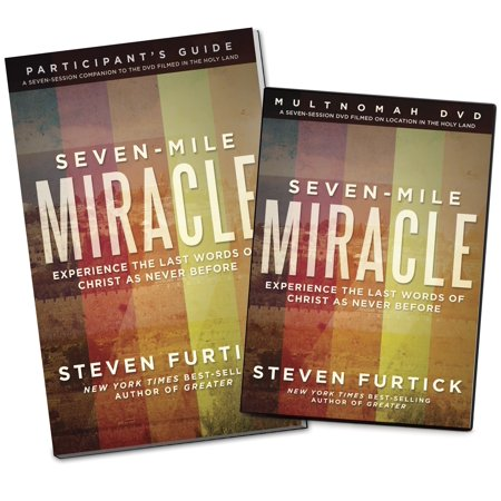 Seven-Mile Miracle DVD with Participant's Guide : Experience the Last Words of Christ As Never Before - Miracle Of Jesus