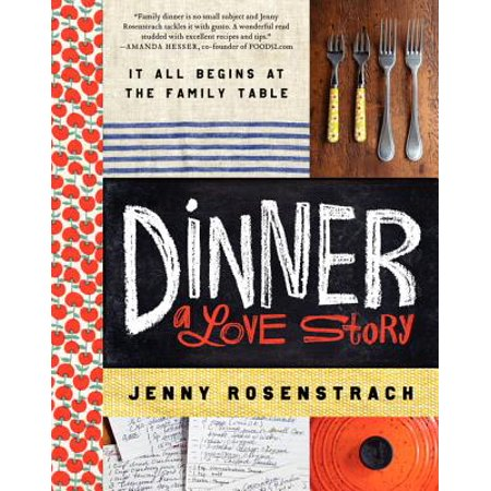 Dinner: A Love Story : It All Begins at the Family