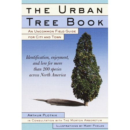 The Urban Tree Book : An Uncommon Field Guide for City and Town