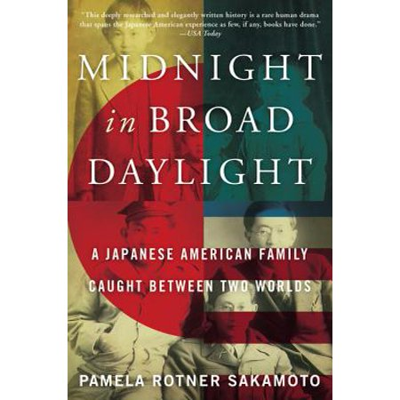 Midnight in Broad Daylight : A Japanese American Family Caught Between Two Worlds ()