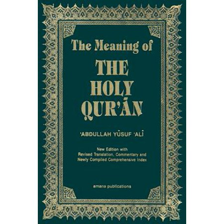The Meaning of the Holy Qur'an English/Arabic : New Edition with Arabic Text and Revised Translation, Commentary and Newly Compiled Comprehensive