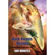 Dark Angels: Dark Angels Rising (Paperback)