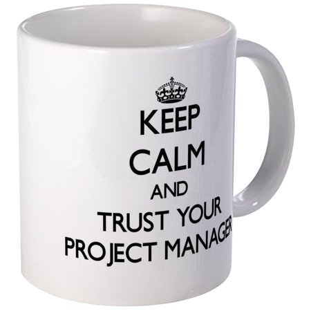 CafePress - Keep Calm And Trust Your Project Manager Mugs - Unique Coffee Mug, Coffee Cup CafePress