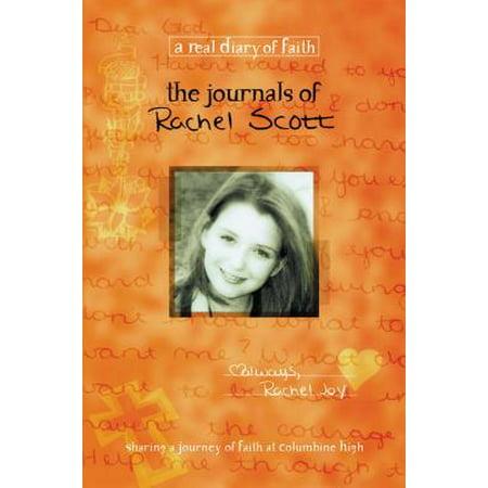 The Journals of Rachel Scott : A Journey of Faith at Columbine High (Columbine Book)