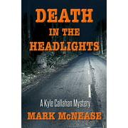 Death in the Headlights: A Kyle Callahan Mystery - eBook