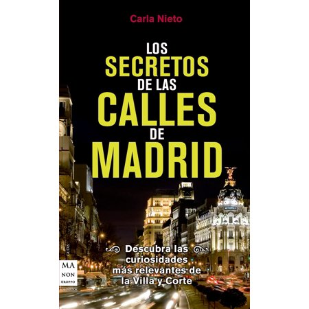 Los secretos de las calles de Madrid - eBook (Secretos De Madrid)