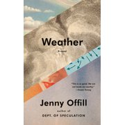 Weather : A novel