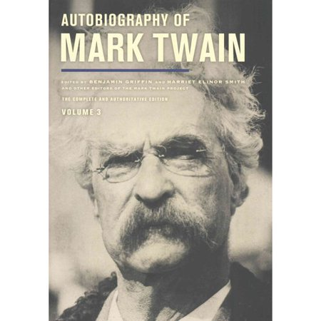 Autobiography of Mark Twain: The Complete and Authoritative Edition by