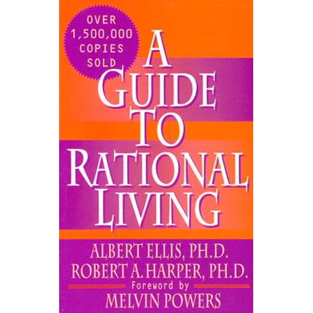 A Guide to Rational Living (Albert Ellis A Guide To Rational Living)