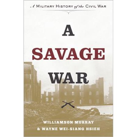 A Savage War : A Military History of the Civil (Civil War Military Miniatures)