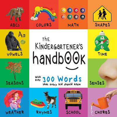 The Kindergartener's Handbook : Abc's, Vowels, Math, Shapes, Colors, Time, Senses, Rhymes, Science, and Chores, with 300 Words That Every Kid Should Know (Engage Early Readers: Children's Learning - Halloween Words That Rhyme With Five