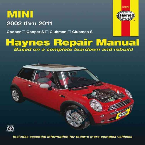 Haynes Mini Cooper, Cooper S, Clubman & Clubman S Automotive Reapir Manual: 2002 Through 2011