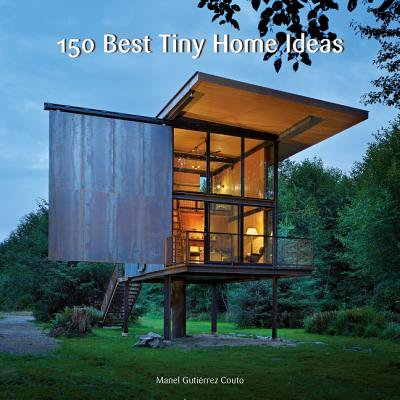 150 Best Tiny Home Ideas - eBook