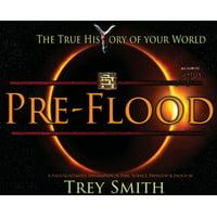 Preflood to Nimrod to Exodus: PreFlood: An Easy Journey Into the PreFlood World by Trey Smith (Hardcover)
