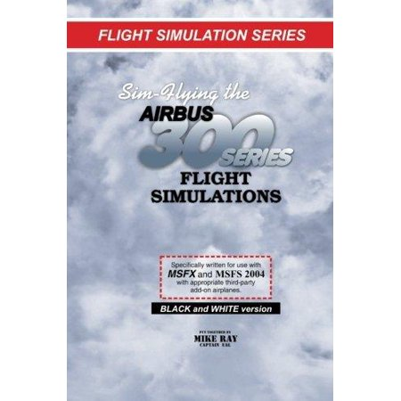Sim Flying The Airbus 300 Series Flight Simulations