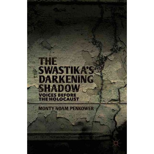 The Swastika's Darkening Shadow: Voices Before the Holocaust