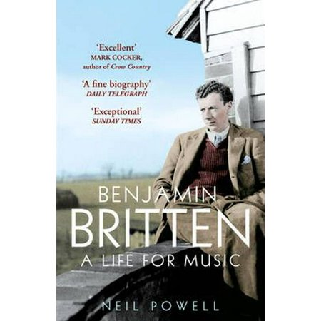 Benjamin Britten: A Life For Music (Paperback) (Benjamin Britten Four Sea Interludes From Peter Grimes)