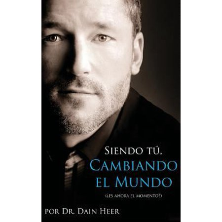 Siendo Tu  Cambiando El Mundo   Being You  Changing The World   Spanish  Hardcover