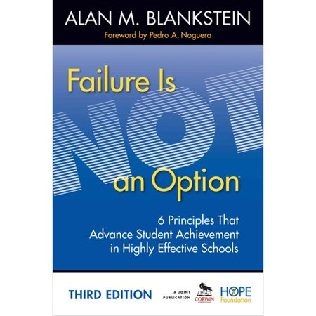 Failure Is Not an Option: 6 Principles That Advance Student Achievement in Highly Effective Schools by