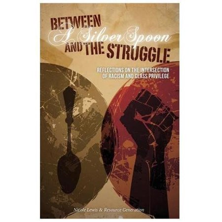 Between A Silver Spoon And The Struggle  Reflections On The Intersection Of Racism And Class Privilege