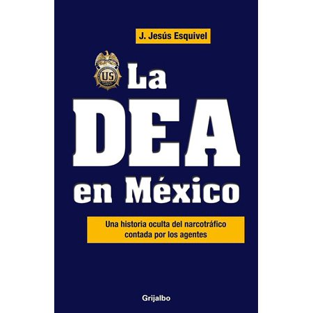La DEA en Mexico / The DEA in Mexico