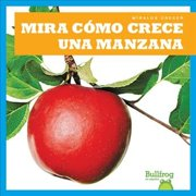 Mira Como Crece Una Manzana (Watch an Apple Grow)