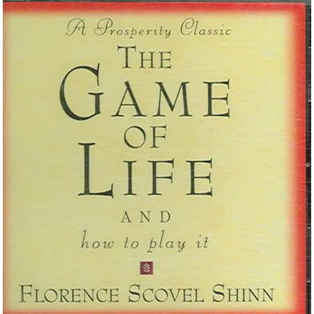 The Game of Life: And How to Play It (Life Is A Game And How To Play It)