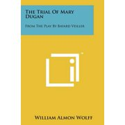 The Trial of Mary Dugan : From the Play by Bayard Veiller