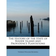 The History of the State of Rhode Island and Providence Plantations