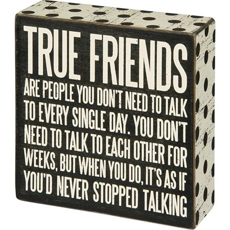 true friends don't need to talk everyday box sign primitives by kathy 5 x 5