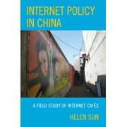 Lexington Studies in Political Communication: Internet Policy in China: A Field Study of Internet Cafs (Paperback)