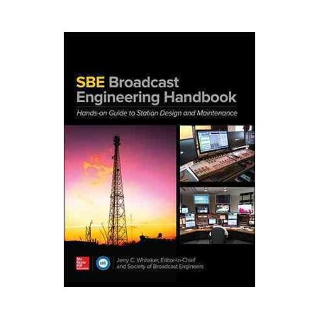 SBE Broadcast Engineering Handbook: Hand-on Guide to Station Design and Maintenance