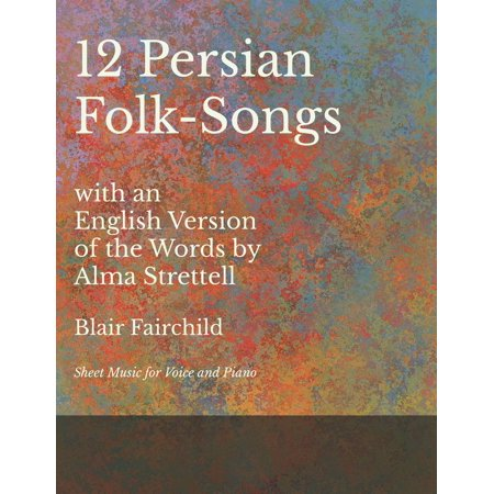 12 Persian Folk-Songs with an English Version of the Words by Alma Strettell - Sheet Music for Voice and Piano - Piano Sheet Music Halloween