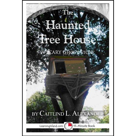 The Haunted Tree House: A Scary 15-Minute Ghost Story - - Scary Trees