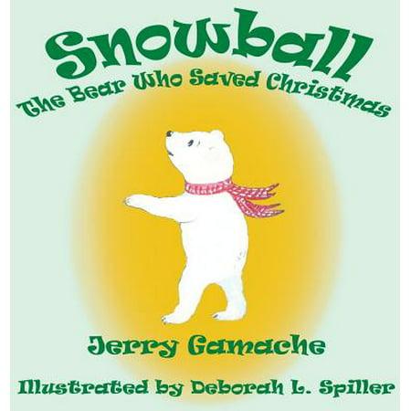The Bears Who Saved Christmas.Snowball The Bear Who Saved Christmas