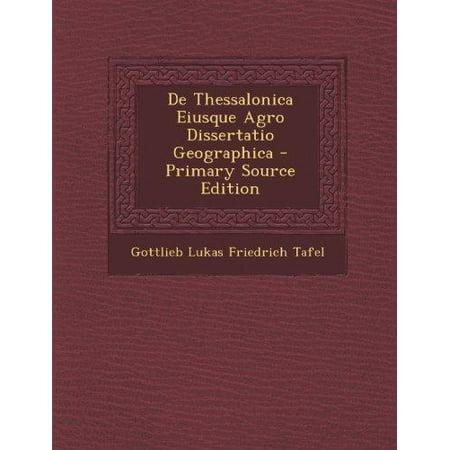 De Thessalonica Eiusque Agro Dissertatio Geographica  Latin Edition